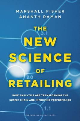 The New Science of Retailing By Fisher, Marshall/ Raman, Ananth